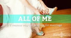 All of Me: 3 Reasons Why I'm Waiting for Marriage via lifeteen.com //