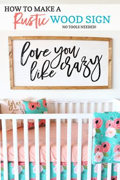 A super easy DIY for a rustic wood sign that you'll love in your home or nursery! It's the perfect nursery decor for over the crib.