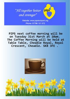 PIPS held their regular coffee morning at Table Table and a good time was had by all who met
