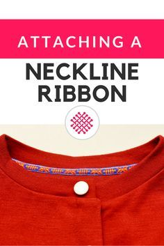 Attaching twill tape to a neckline tutorial