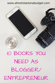 10 Books you need as a blogger or entrepreneur. These 10 books have taught me so much about blogging and business. Check them out.