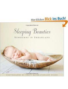Sleeping Beauties: Newborns in Dreamland: Amazon.de: Tracy Raver, Kelley Ryden: Englische Bücher