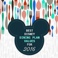 Best Disney Dining Plan values for 2016
