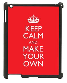 Make Your Own Keep Calm iPad Case (choose colours, text and logo) (http://www.wordon.com.au/products/make-your-own-keep-calm-ipad-case.html)