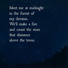 We'll light up our sage and dance relentless and sit silently still as the earth breathes all around us... Maybe warm wine in our tin cups by the fireside... M