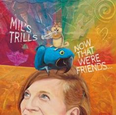 """Mil's Trills """"Now That We're Friends"""" CD and Digital Download ** Follow me on www.MommasBacon.com **"""