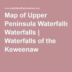 Map of Upper Peninsula Waterfalls   Waterfalls of the Keweenaw