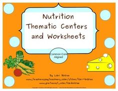 Nutrition Thematic Centers and Worksheets  ***Common Core