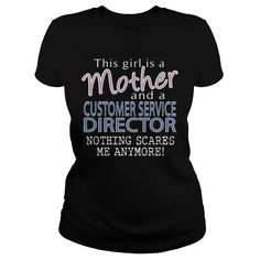 CUSTOMER SERVICE DIRECTOR AND THIS GIRL IS A MOTHER NOTHING SCARES T-Shirts, Hoodies. Get It Now ==► https://www.sunfrog.com/LifeStyle/CUSTOMER-SERVICE-DIRECTOR--MOTHER-Black-Ladies.html?id=41382
