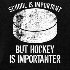 School Is Important But Hockey Is Importanter Men's Premium T-Shirt Hockey Hoodie, Hockey Shirts, Vinyl Shirts, Ice Hockey Quotes, Hockey Room, Pittsburgh Penguins Hockey, School Quotes, Montreal Canadiens, Boston Bruins