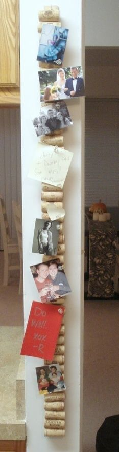 Hot glue corks on a yard stick and you get some wine corks and you will have a vertical  cork board...great for Holiday cards.  Great idea.