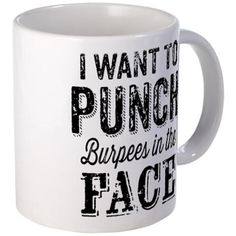Punch Burpees In The Face Mugs #coffee #fitnessmotivation
