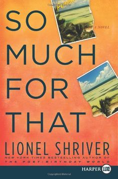 So Much for That LP: A Novel by Lionel Shriver http://www.amazon.com/dp/0061946133/ref=cm_sw_r_pi_dp_6H4Ovb00QHSQY