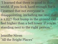 All the Bright Places by Jennifer Niven Big Books, Book Club Books, Good Books, I Love Reading, Love Book, All The Bright Places Quotes, Theodore Finch, Jennifer Niven, Dont Love Me