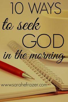 10 Ways to Seek God in the Morning - Sarah E. Frazer Bible Bible, Bible Prayers, Bible Quotes, Christ Quotes, Gospel Quotes, Mixed Feelings, Prayer In The Morning, Bible Studies, Christian Living