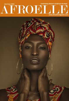 July Anniversary Issue (2015)  5 years of celebrating women of African heritage www.afroellemagazine.com