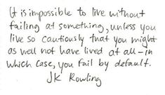 "Life Quotes :      QUOTATION – Image :     Quotes about Love  – Description  ""It is impossible to live without failing at something, unless you live so cautiously that you might as well not have lived at all – in which case, you fail by default."" — J.K. R... - Life Quotes : ""It is impossible to live without failing at something, unless you live so ... https://thelovequotes.net/life/life-quotes-it-is-impossible-to-live-without-failing-at-som"