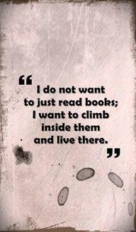 """""""Io non voglio SOLO leggere i libri; io voglio salirci a bordo e viverli""""  -  Anonimo"""