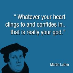 Quotes from Martin Luther. For more like this visit http://treasuring-christ.org/treasuring-christ-in-quotes/