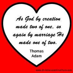 #quote: as God by creation made two of one, so again by #marriage He made one of two. Thomas Adam