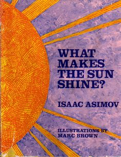 What Makes The Sun Shine? by Isaac Asimov (1971)