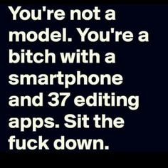 Or tablet, photoshop, or boyfriend that edits it for you
