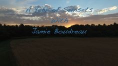 A Year Of Sunsets With Jamie Boudreau on Vimeo