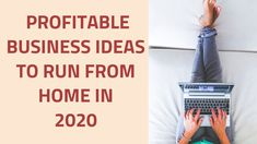 Profitable Business Ideas to Run from Home in 2020.profitable home business ideas,start a business from home, businesses to run from home,profitable business ideas 2020,profitable business ideas from home,profitable business ideas,profitable businesses,how to start a business in 2020,most profitable business ideas,business ideas 2020,business ideas for beginners,business ideas for beginners,business ideas 2020,best business ideas 2020,how to make money online 2020,passive income ideas 2020.