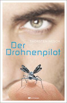Thorsten Nesch: Der Drohnenpilot. Mixtvision Verlag. #jugendbuch #roman #drohnen #uav