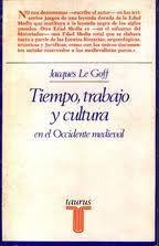 Tiempo, trabajo y cultura en el Occidente medieval : 18 ensayos  http://encore.fama.us.es/iii/encore/record/C__Rb1159677?lang=spi