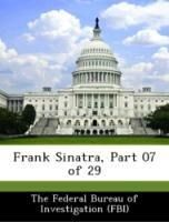 Frank Sinatra, Part 07 of 29 - The Federal Bureau of Investigation (FBI)