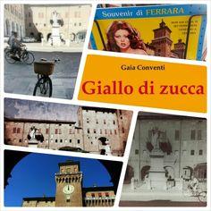 Foto di Ferrara e Giallo di zucca (giallo ambientato a Ferrara).