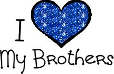 Love my brothers quotes or s photo i love my brothers | A to Z ...