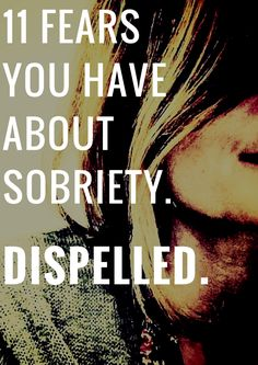 11 Fears you have about sobriety, dispelled. If sobriety is whispering sweet nothings in your ear an Stop Drinking Alcohol, Quitting Alcohol, Quit Drinking, Alcohol Cleanse, Nicotine Addiction, Addiction Alcohol, Addiction Help, Getting Sober, Alcoholics Anonymous