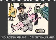 Wolf-Dieter Pfenning – 12 Monate auf Papier - CALVENDO Kalender von Wolf-Dieter Pfennig