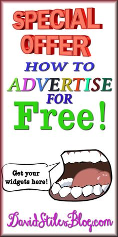 WAYS TO ADVERTISE FOR FREE. From: DavidStilesBlog.com