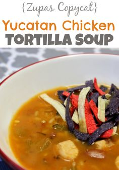 This Zupas Copycat Yucatan Chicken Tortilla Soup Recipe is so delicious and great to eat any time of the year! Celebrate Cinco de Mayo with a festive, healthy and nutritious dish!