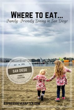 San Diego Family Vacation - Where to Eat - Beach Vacation - San Diego - California - Family Trip - Restaurants - food - where to eat - Baycation