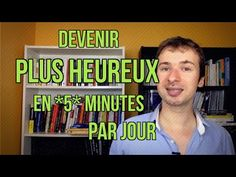 Comment être PLUS HEUREUX en *5* minutes par jour - la méthode simple (avec the five minute journal) - YouTube