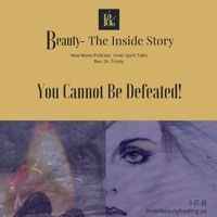 You Cannot Be Defeated by Podcast:  Beauty-The Inside Story on SoundCloud