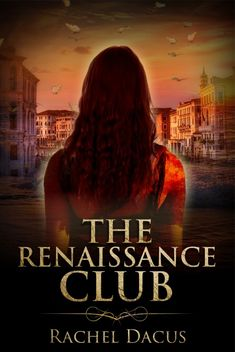 Today I'd like to welcome Rachel Dacus and her new release THE RENAISSANCE CLUB to Daring Debuts. When young art historian May Gold slips through a fold in time while touring northern Italy, and comes face to face with her artist hero, 17th century sculptor Gianlorenzo Bernini, it ignites a powerful attraction that takes her ... Read More about  Daring Debuts '18: Rachel Dacus's New Release Renaissance Club