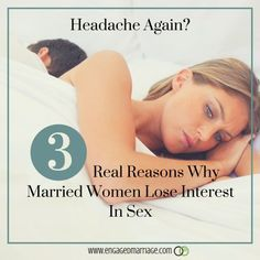 Headache Again? 3 Real Reasons Why Married Women Lose Interest Sex.