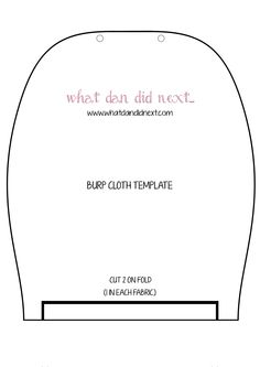 Waht Dan Did Next free Burp Cloth Pattern Template