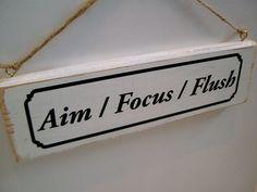 Funny toilet sign  Aim Focus Flush.  by FairleyUniqueDecals