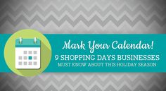 Mark Your Calendar! 9 Shopping Days Businesses Must Know About this Holiday Season
