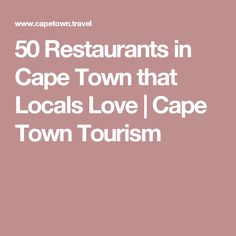 50 Restaurants in Cape Town that Locals Love | Cape Town Tourism