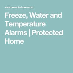 Freeze and Power Outage Monitors - Protected Home models