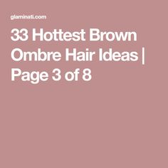 33 Hottest Brown Ombre Hair Ideas | Page 3 of 8