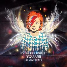 David Bowie Inspired a Lot of Great Street Art While He Was Alive. Don't forget you are #Stardust. #DavidBowie