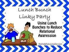 A School Counselor Friendship Lunch Bunch Linky Party - The Helpful Counselor